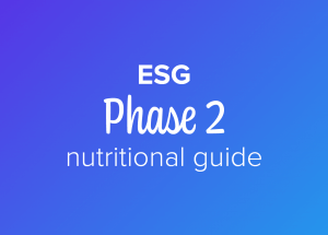 ESG phase 2 nutritional guide