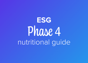 ESG phase 4 nutritional guide