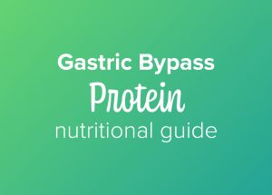 Gastric bypass protein nutritional guide