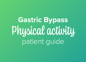 Gastric bypass physical activity patient guide
