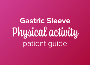 Gastric sleeve physical activity patient guide