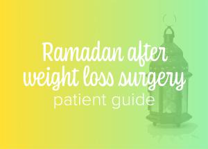 Ramadan after weight loss surgery